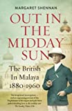 img - for Out in the Midday Sun: The British in Malaya 1880-1960 book / textbook / text book