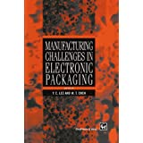 Manufacturing Challenges in Electronic Packaging ~ Y.C. Lee