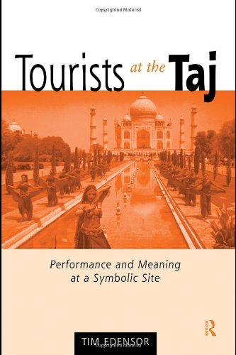 Tourists at the Taj: Performance and Meaning at a...