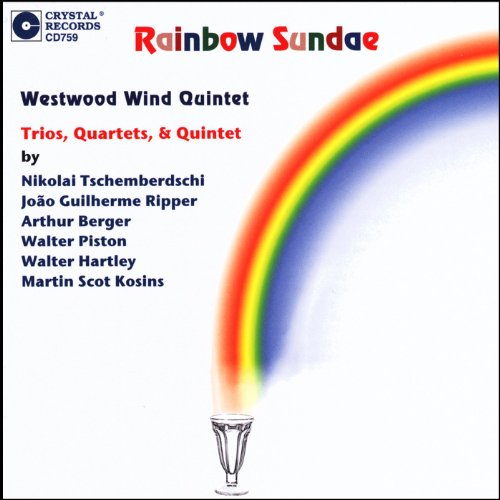Rainbow Sundae by Westwood Wind Quintet, Nikolai Tschemberdschi, Joao Guilherme Ripper, Arthur Berger and Walter Piston