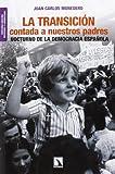 La Transición Contada A Nuestros Padres - 2ª Edición (Mayor)