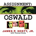Assignment: Oswald Audiobook by James P. Hosty, Thomas Hosty Narrated by Kirby Heyborne