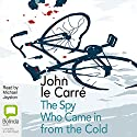 The Spy Who Came in from the Cold (       UNABRIDGED) by John le Carré Narrated by Michael Jayston
