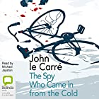 The Spy Who Came in from the Cold Hörbuch von John le Carré Gesprochen von: Michael Jayston
