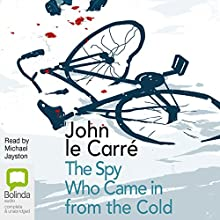 The Spy Who Came in from the Cold Audiobook by John le Carré Narrated by Michael Jayston