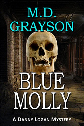"Brand New Release!  Bestselling Author M.D. Grayson's Blue Molly (Danny Logan Mystery #5) – $3.99 or FREE With Kindle Unlimited  ""Action packed yet humorous, Blue Molly is a story that will captivate you from start to finish."""