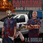 Rainbows and Sunshine... and Zombies | P.A. Douglas