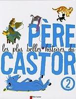 Les plus belles histoires du Père Castor, Tome 2 :