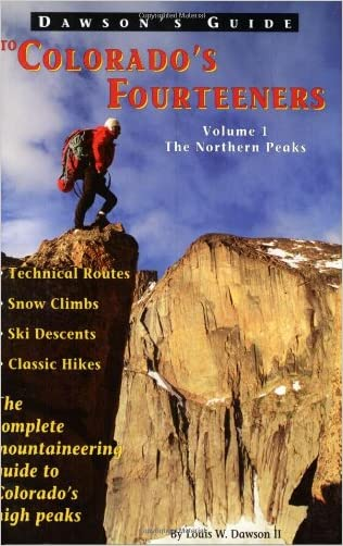 Dawson's Guide to Colorado's Fourteeners, Vol. 1: The Northern Peaks written by Louis W.