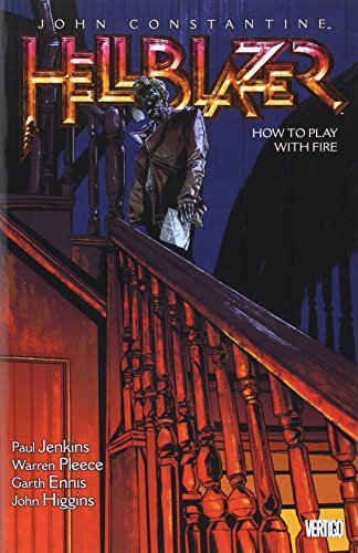 Hellblazer, Vol. 12: How to Play with Fire