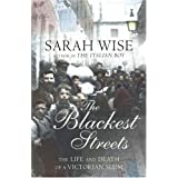 The Blackest Streets: The Life and Death of a Victorian Slumby Sarah Wise
