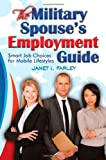 The Military Spouses Employment Guide: Smart Job Choices for Mobile Lifestyles