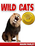 Wild Cats! A Childrens eBook About the Amazing Cats That Roam the Earth Including Videos (animals, cats, mammals)