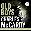 Old Boys Audiobook by Charles McCarry Narrated by Stefan Rudnicki