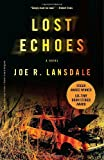 Lost Echoes (0307275442) by Lansdale, Joe R.