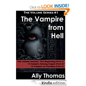 Kindle Daily Deal: The Vampire from Hell (Parts 1-3): The Volume Series #1, by Ally Thomas. Publisher: Smashwords (July 2, 2012)