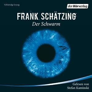 Der Schwarm (       ungekürzt) von Frank Schätzing Gesprochen von: Stefan Kaminski