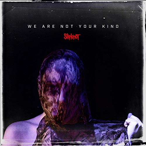 CD : SLIPKNOT - We Are Not Your Kind