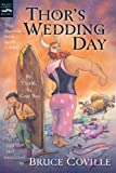 Thor's Wedding Day: By Thialfi, the goat boy, as told to and translated by Bruce Coville (Magic Carpet Books) (0152058729) by Coville, Bruce
