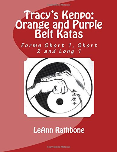 Tracy's Kenpo: Orange and Purple Belt Katas: Forms Short 1, Short 2 and Long 1