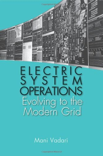 Electric System Operations: Evolving To The Modern Grid