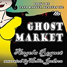 Ghost Market: Lana Harvey, Reapers Inc., Book 6 Audiobook by Angela Roquet Narrated by Hollie Jackson