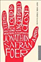Foer's Extremely Loud and Incredibly Close (Extremely Loud and Incredibly Close: A Novel by Jonathan Safran Foer (Paperback - Apr. 4, 2006))