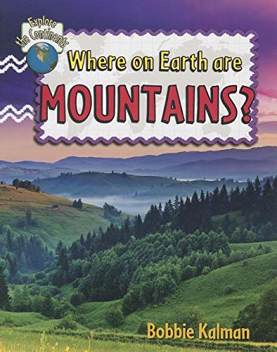 Where on Earth Are Mountains? (Explore the Continents)