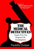 img - for The Medical Detectives: Cases from the Original CSI Investigators book / textbook / text book