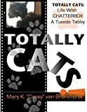 Totally Cats: Life with Chatterbox, a Tuxedo Tabby