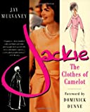 Jackie: The Clothes of Camelot (0312291590) by Mulvaney, Jay