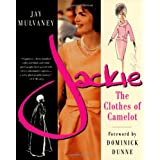 "Jackie: The Clothes of Camelotvon ""Jay Mulvaney"""