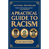A Practical Guide to Racism ~ C. H. Dalton