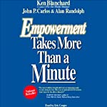 Empowerment Takes More than a Minute | Ken Blanchard,John P. Carlos,Alan Randolph