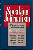 Speaking of Journalism: Twelve Writers and Editors Talk About Their Work (0062701150) by Zinsser, William