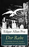 Der Rabe - Vollständige deutsche Ausgabe mit Illustrationen und Originaltext: Mit einer Biografie von Edgar Allan Poe (German Edition)