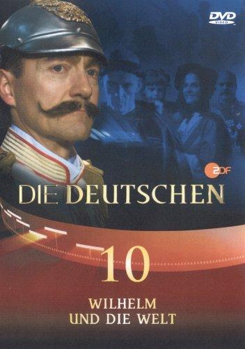 Die Deutschen, Teil 10 - Wilhelm und die Welt