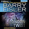 London Twist: A Delilah Novella (       UNABRIDGED) by Barry Eisler Narrated by Barry Eisler