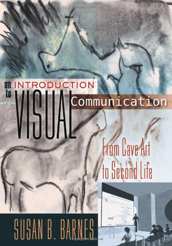 An Introduction to Visual Communication: From Cave Art to...