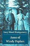 Anne of Windy Poplars: Anne Shirley Series, Unabridged