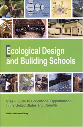 Ecological Design and Building Schools: Green Guide to Educational Opportunities in the United States and Canada