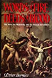 Words of Fire, Deeds of Blood: The Mob, the Monarchy, and the French Revolution (0316092061) by Bernier, Olivier