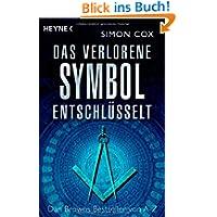 Das verlorene Symbol entschlüsselt: Dan Browns Bestseller von A-Z