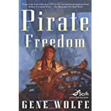 Pirate Freedom (Sci Fi Essential Books)by Gene Wolfe