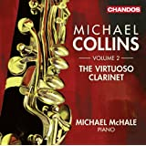 The Virtuoso Clarinet Vol 2 [Michael Collins, Michael McHale] [Chandos: CHAN 10804]