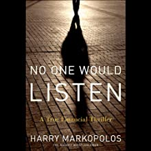 No One Would Listen: A True Financial Thriller (       UNABRIDGED) by Harry Markopolos Narrated by Harry Markopolos, Scott Brick, Frank Casey, Neil Chelo, David Kotz, Gaytri Kachroo, Michael Ocrant