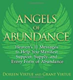 img - for Angels of Abundance: Heaven s 11 Messages to Help You Manifest Support, Supply, and Every Form of Abundance book / textbook / text book