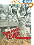 Ping Pong Fever: The Madness That Swe...
