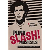 Punk Slash! Musicals: Tracking Slip-Sync on Filmby David Laderman