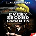 Every Second Counts Audiobook by D. Jackson Leigh Narrated by Kathleen Wilkins